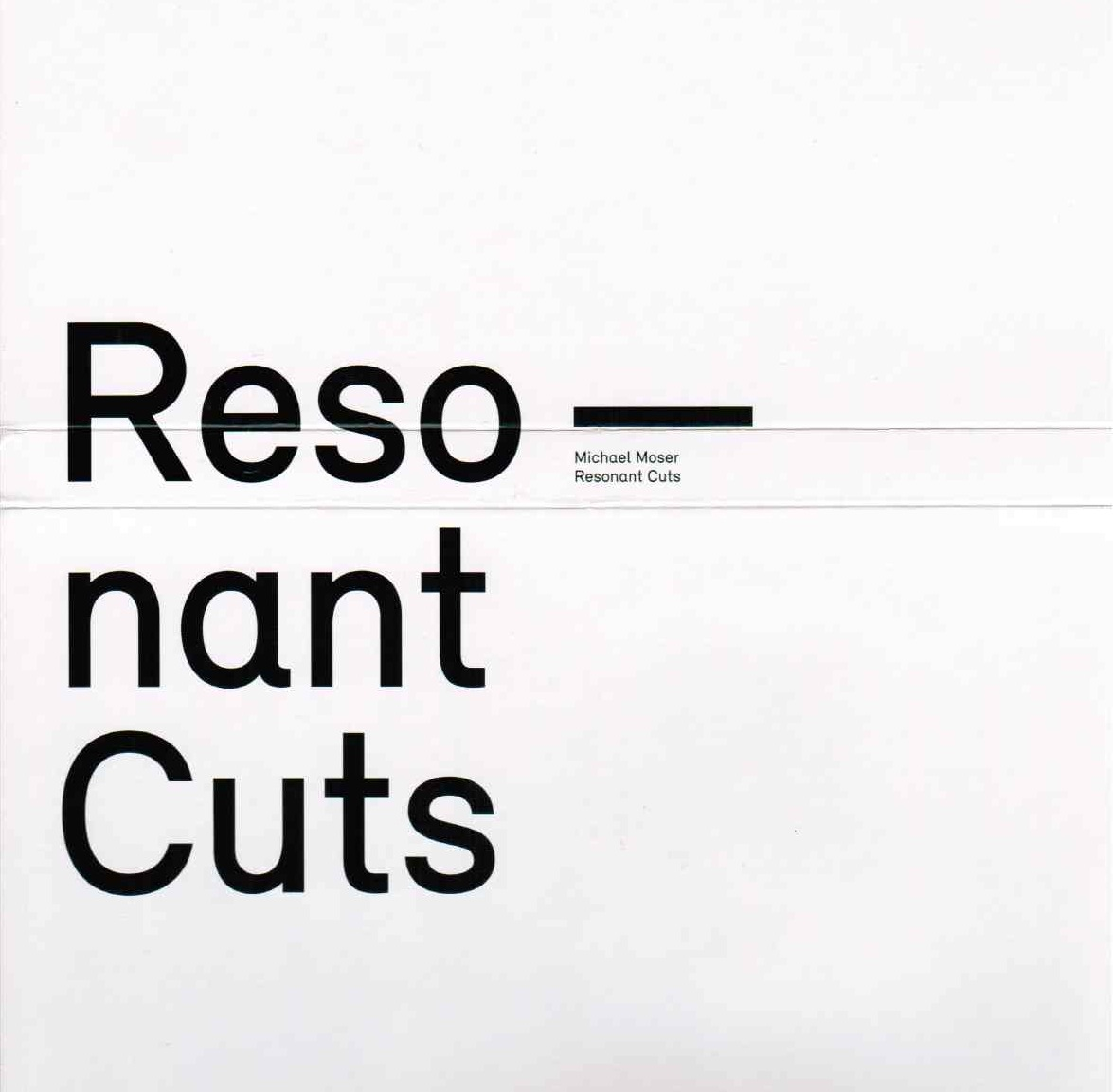MICHAEL MOSER - Resonant Cuts