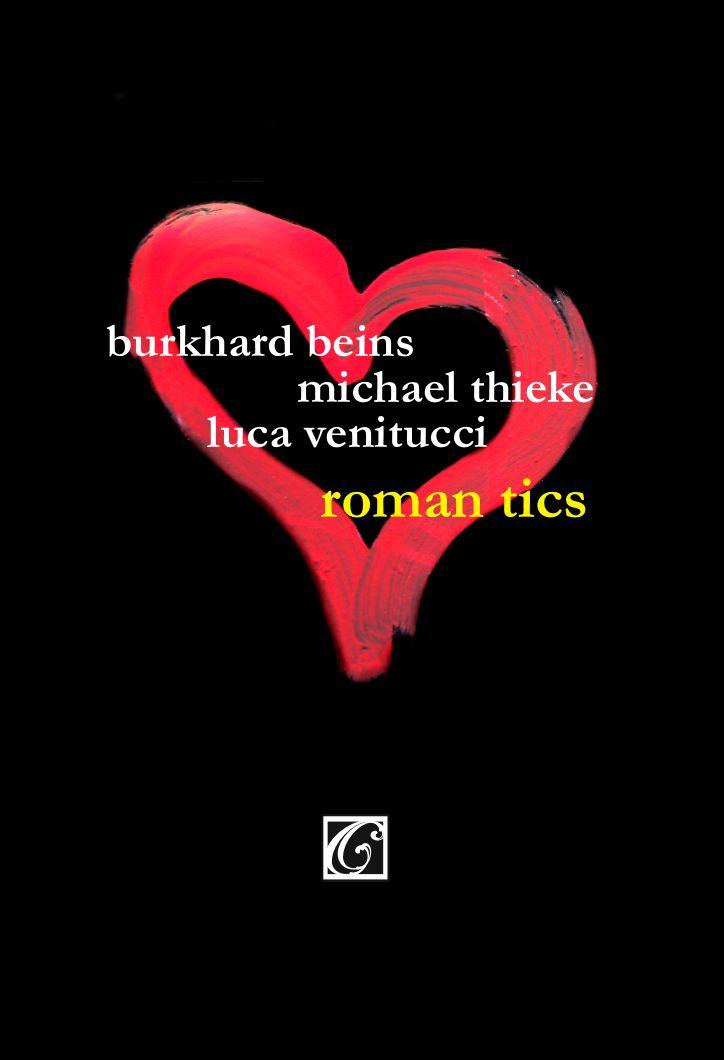 Burkhard Beins , Michael Thieke , Luca Venitucci - Roman Tics