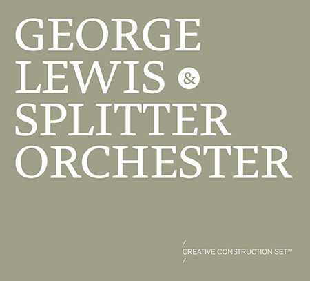 George Lewis & Splitter Orchester